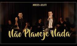 Marcos & Belutti - Não Planeje Nada (Presente)