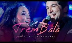 Daniel - Trem Bala part. Larissa Manoela [Clipe Oficial]
