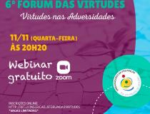 Pela primeira vez em formato online, 6º Fórum das Virtudes vai refletir as adversidades