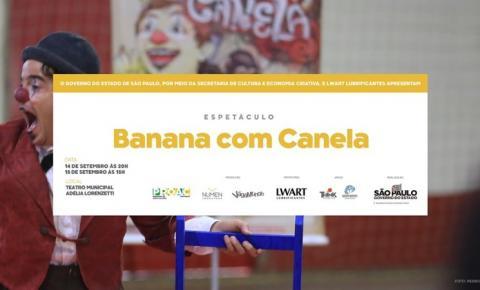 Lençóis Paulista recebe espetáculo BANANA COM CANELA nos dias 14 e 15 de setembro