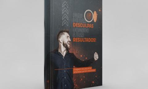 Lançamento do livro 'Pare de dar desculpas. Comece a dar resultados!' acontece nesta quinta-feira