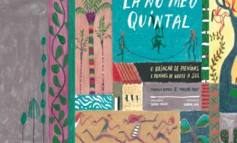 """EDITORA PEIRÓPOLIS LANÇA """"LÁ NO MEU QUINTAL"""" NO DIA 08/12, NA CASA TOMBADA"""